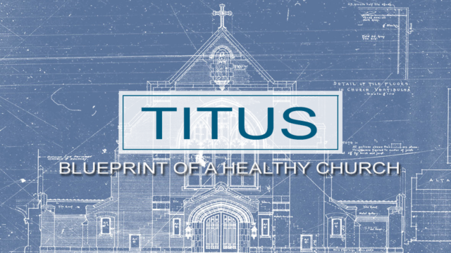 Titus blueprint of a healthy church refuge church atlanta titus blueprint of a healthy church malvernweather Images