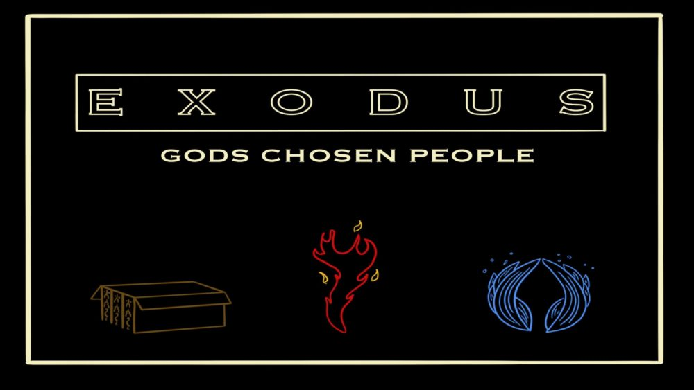 Exodus: God\'s Chosen People