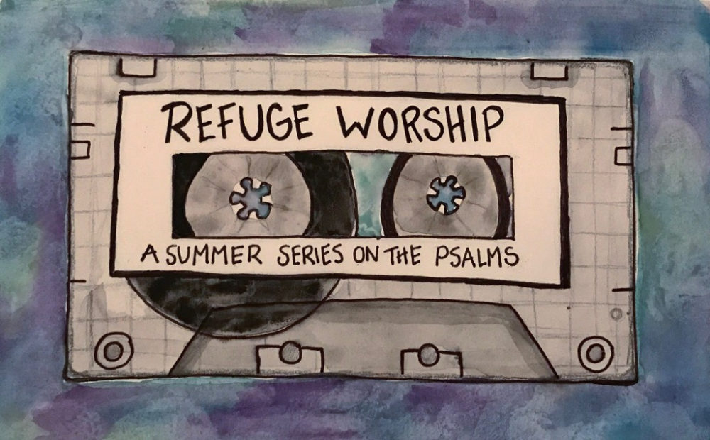 Mixtape: A Summer Series on the Psalms