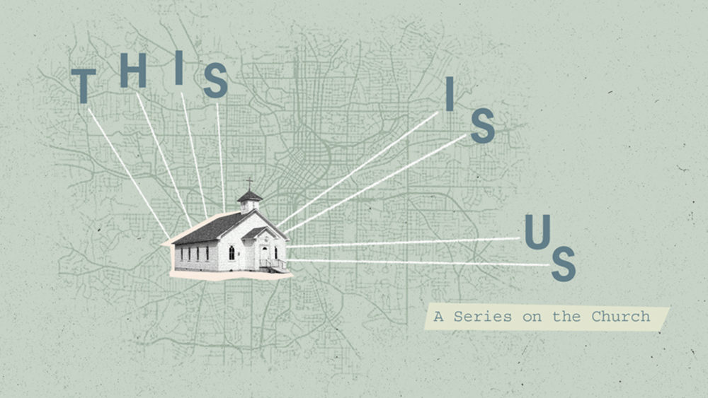 This Is Us: A Series on the Church