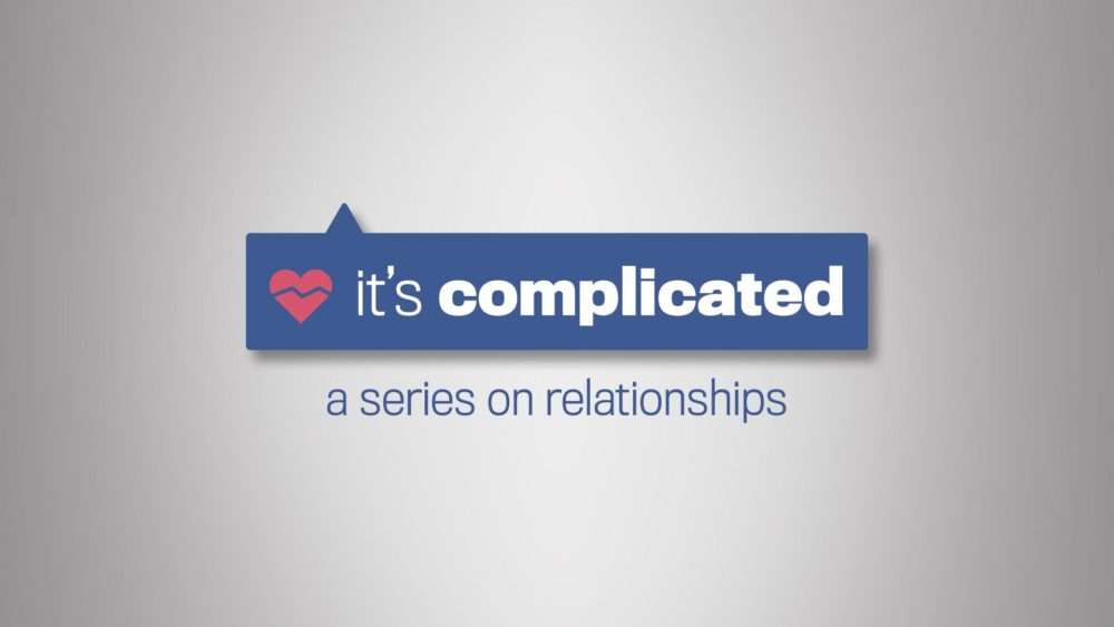 It\'s Complicated: A Series on Relationships
